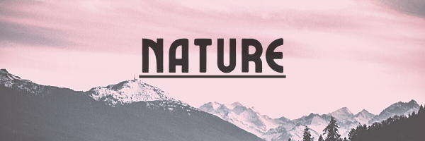 Image of mountains with text reading, Nature